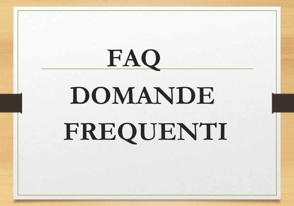 FAQ- Domande frequenti (ACCOGLIENZA VOLONTARI E CORSISTI-ORGANIZZAZIONE INTERNA ASSOCIAZIONE-AREA COMUNICAZIONE-ATTIVITA')