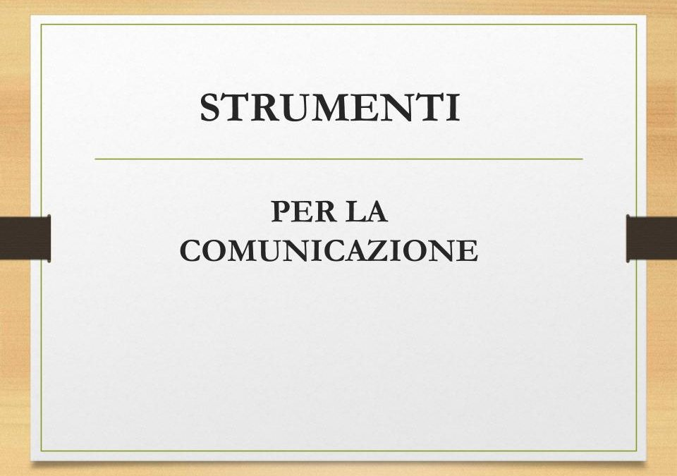 Strumenti per la comunicazione: Drive, calendario, mailinglists, social (Facebook, Instagram), account gmail, whatsapp, form feedback