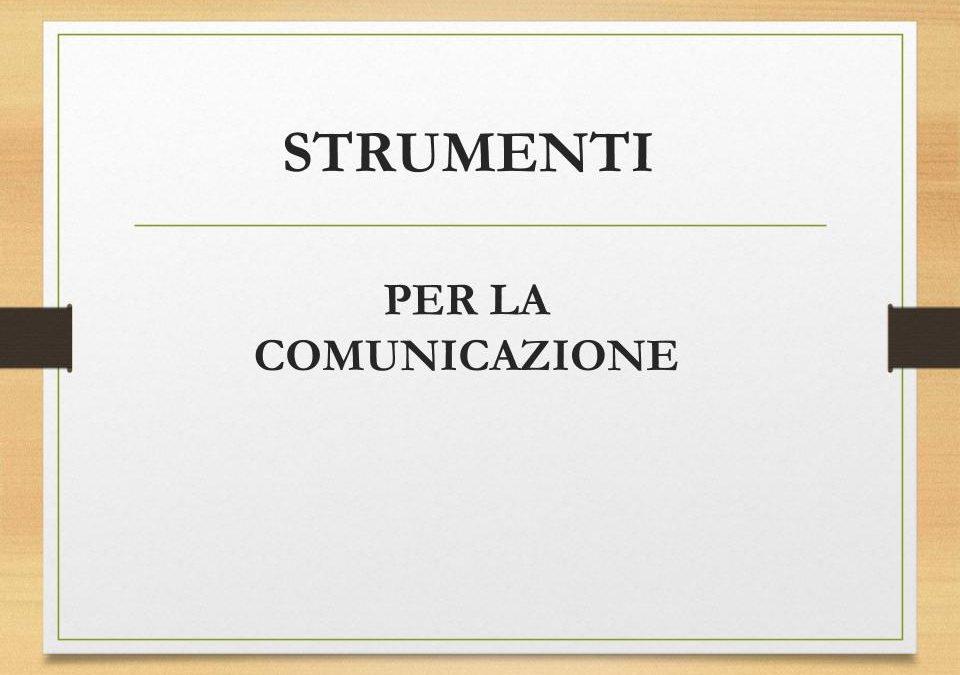 Strumenti per la comunicazione: Drive, calendario, mailinglists, social (Facebook, Instagram), account gmail, whatsapp, form feedback